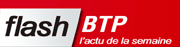 Flash-BTP, la newsletter du BTP - SAGERET